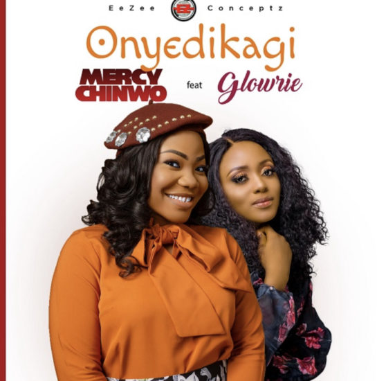 Audio + Video: Mercy Chinwo Ft. Glowrie – Onyedikagi