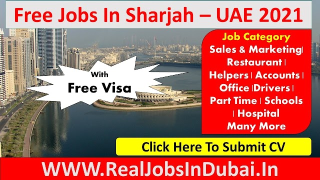 Latest All Types Jobs In Sharjah - UAE 2021