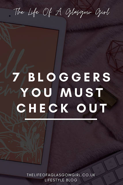 Pinterest image for 7 Bloggers you MUST check out  - Come check out my September advertisers, 7 blogs to binge read on Thelifeofaglasgowgirl.co.uk