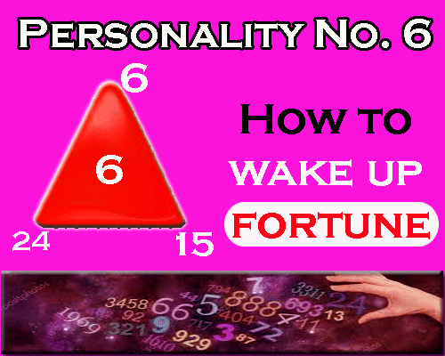 all about Personality Number 6- How to wake up fortune by astrologer and numerologist
