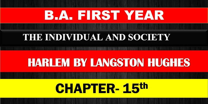 B.A. FIRST YEAR THE INDIVIDUAL AND SOCIETY CHAPTER-  15 HARLEM BY LANGSTON HUGHES NOTES