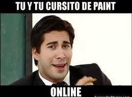 """Meme Éxito """"Tú y tu cursito de Paint on line"""""""