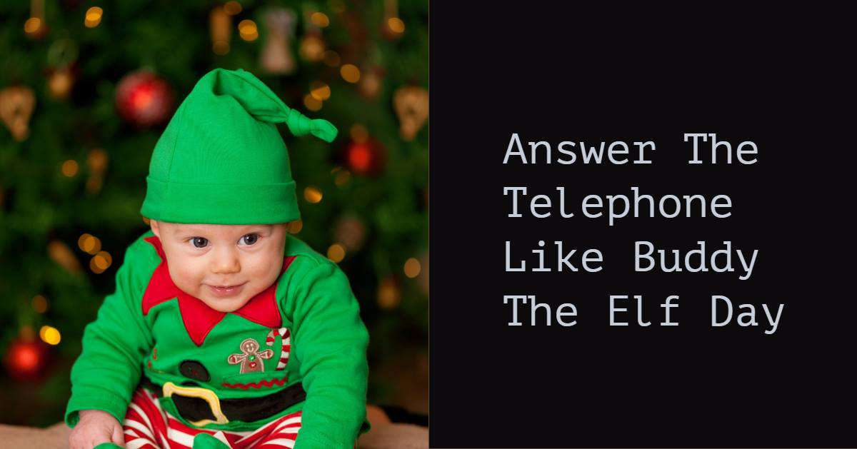 Answer The Telephone Like Buddy The Elf Day Wishes For Facebook