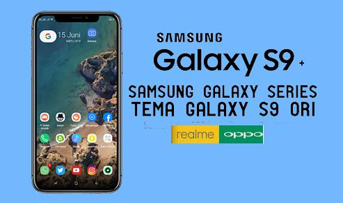 Download Tema Samsung Galaxy S9+ Untuk Realme Dan Oppo ColorOs