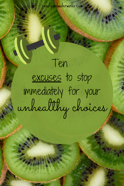 healthy choices, excuses to be unhealthy, bad excuses; is this an excuse for being unhealthy