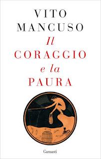 Vito Mancuso - Il coraggio e la paura