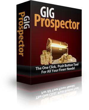 [GIVEAWAY] GIG Prospector [The One Click, Push Button Tool For All Your Fiverr Needs]
