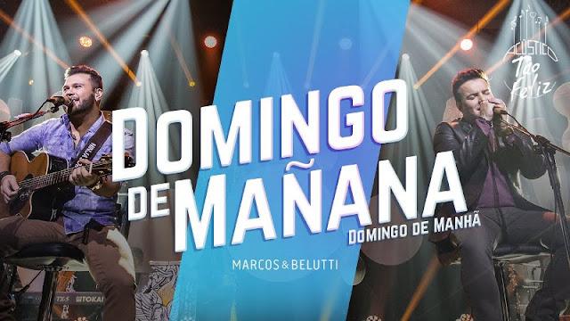 Marcos e Belutti - Domingo de Mañana (Domingo de Manhã - versão em espanhol)