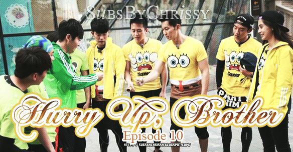 Subs By Chrissy: [141212] 奔跑吧兄弟 (Hurry Up, Brother) Ep  10