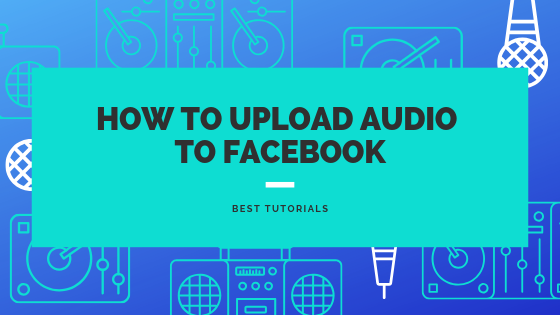 Upload Audio File To Facebook<br/>