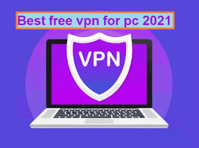 best free vpn for pc 2021 and free vpn download