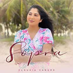 Baixar Música Gospel Sopra - Claudia Canção Mp3