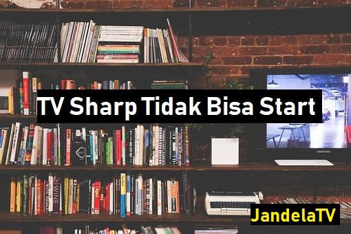 TV Sharp Standby Tidak Bisa Start