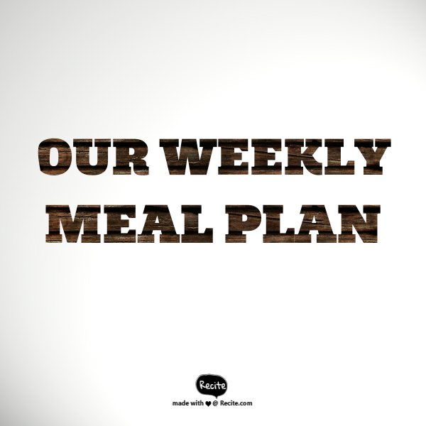 Our weekly meal plan 10/10