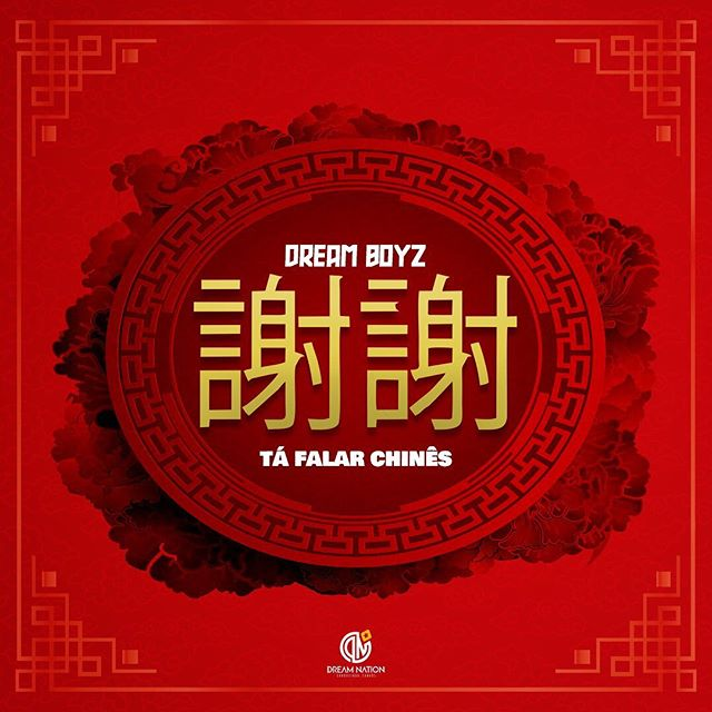 Dream Boyz - Tá Falar Chinês (Tarraxinha)
