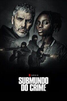 Submundo do Crime 1ª Temporada Torrent – WEB-DL 720p/1080p Dual Áudio