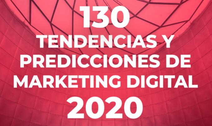 Conoce 130 Tendencias de Marketing Digital para el 2020 (Ebook gratis)