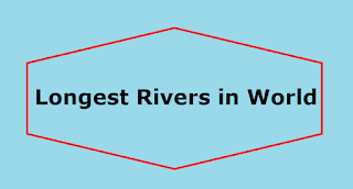List of Longest Rivers in the World