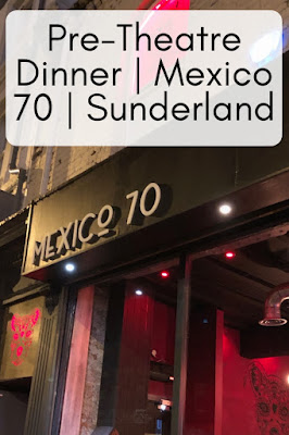 Pre-Treatre Dinner | Mexico 70 | Sunderland