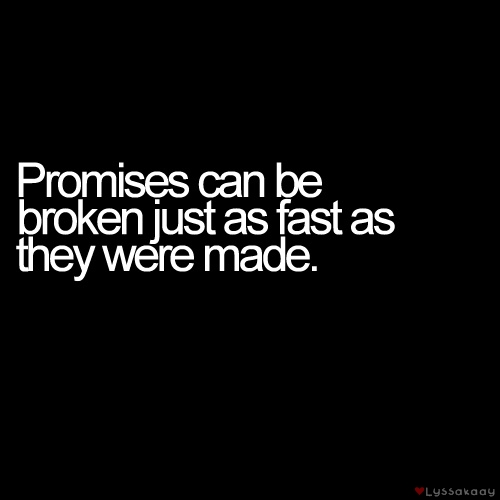 Relationship Promise Quotes: 40+ Broken Love Promise Quotes And Sayings