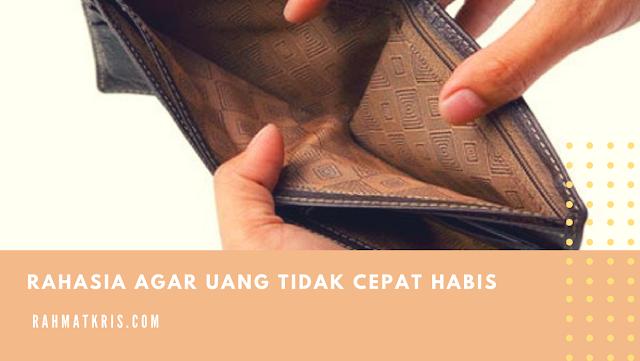 Rahasia Agar Uang Tidak Cepat Habis