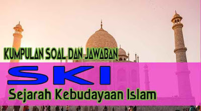 Soal SKI Kelas X Semester 2 Materi Sejarah Perkembangan Islam Masa Khulafaurrasyidin