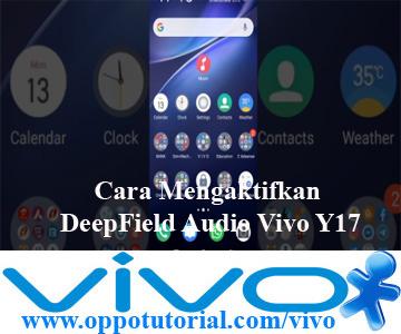 Cara Mengaktifkan DeepField Audio Vivo Y17