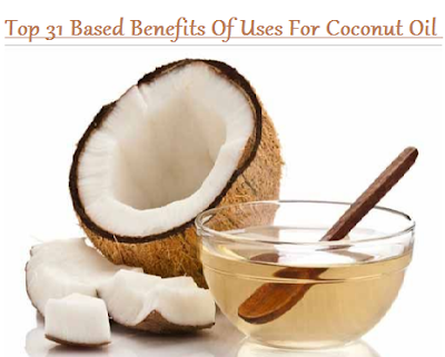 Top 31 Based Benefits Of Uses For Coconut Oil