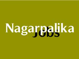 NAGARPALIKA LATEST JOBS BHARTI RECRUITMENTS NEWS