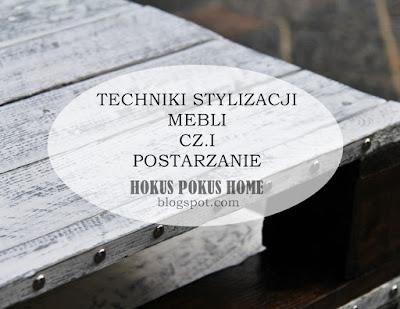 Z cyklu: Techniki stylizacji mebli - POSTARZANIE