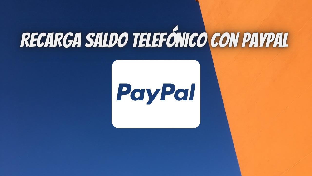 Recarga saldo telefónico con PayPal