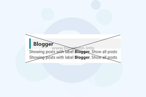 """Hướng dẫn xóa thông báo """"Showing post with label"""" trong blogspot"""