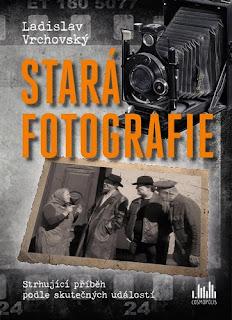 Stará fotografie (Ladislav Vrchovský, nakladatelství Grada – Cosmopolis)