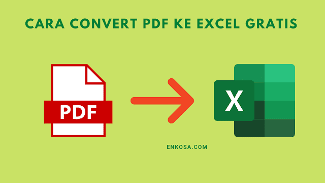 Cara Mudah Convert PDF ke Excel Tanpa Ribet