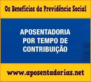 Previdência Social – Aposentadoria por Tempo de Contribuição.