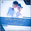 DURG BHILAI LE - REMIX - DJ SANJU X DJ GOL2