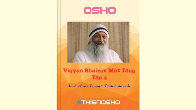 Vigyan Bhairav Mật Tông Tập 4 - Osho