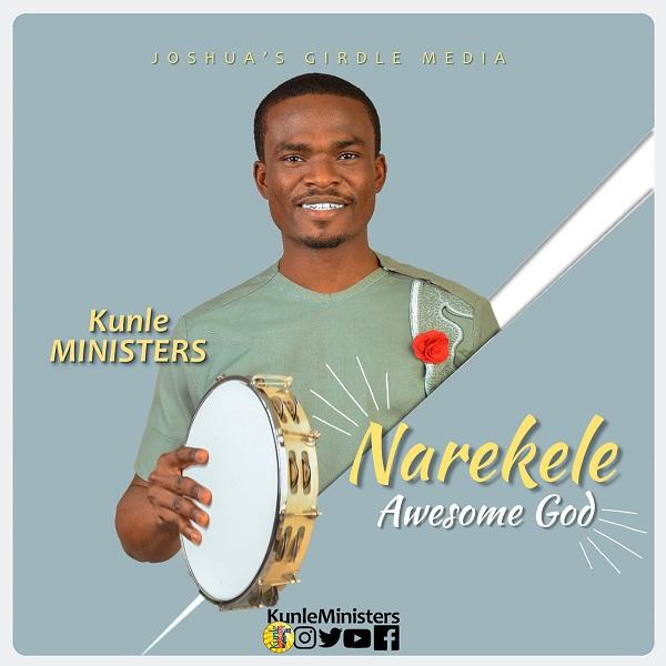 Kunle Ministers - Narekele Awesome God