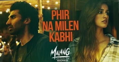 Phir Na Milen Kabhi Song Lyrics From Movie MALANG 2020