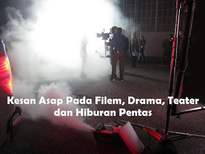 Kesan Asap Pada Filem, Drama, Teater dan Hiburan Pentas