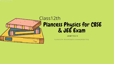 Plancess Physics for CBSE Class 12th, NEET& JEE Main PDF