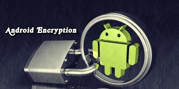 كيف-تقوم-بتشفير-كافة-بيانات-هاتفك-الأندرويد