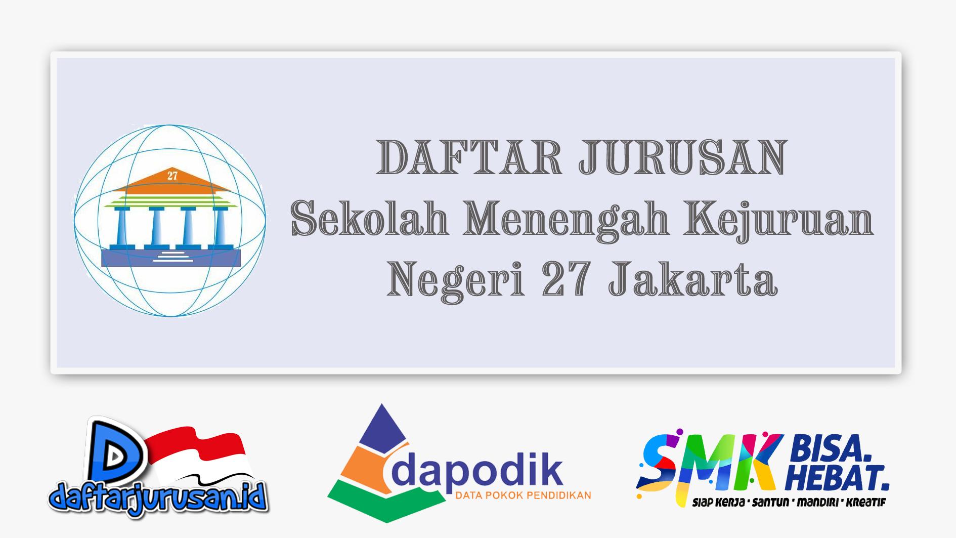 Daftar Jurusan SMK Negeri 27 Jakarta Pusat