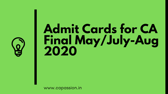 Admit Cards for May / July-Aug 2020 Exams