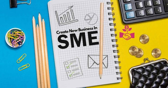 How To Create A New Business In SMEs