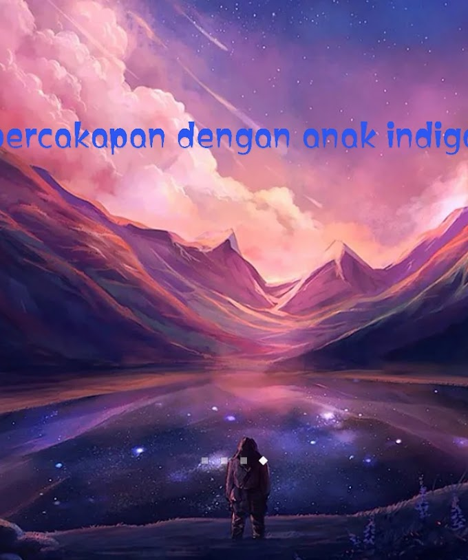 Percakapan dengan anak indigo