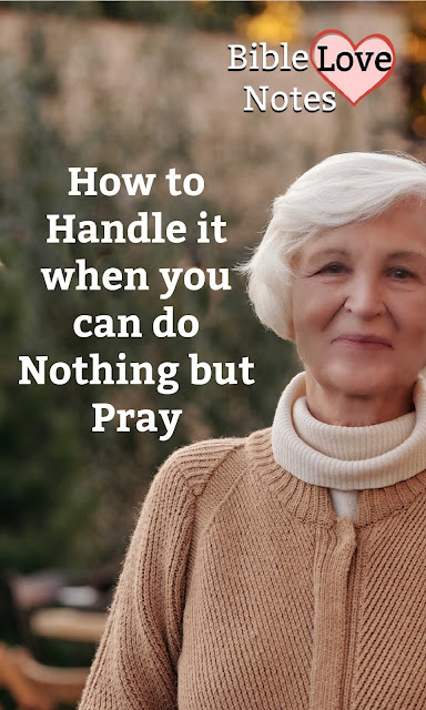 This 1-minute devotion explains the importance of prayer when there's nothing else you can do!