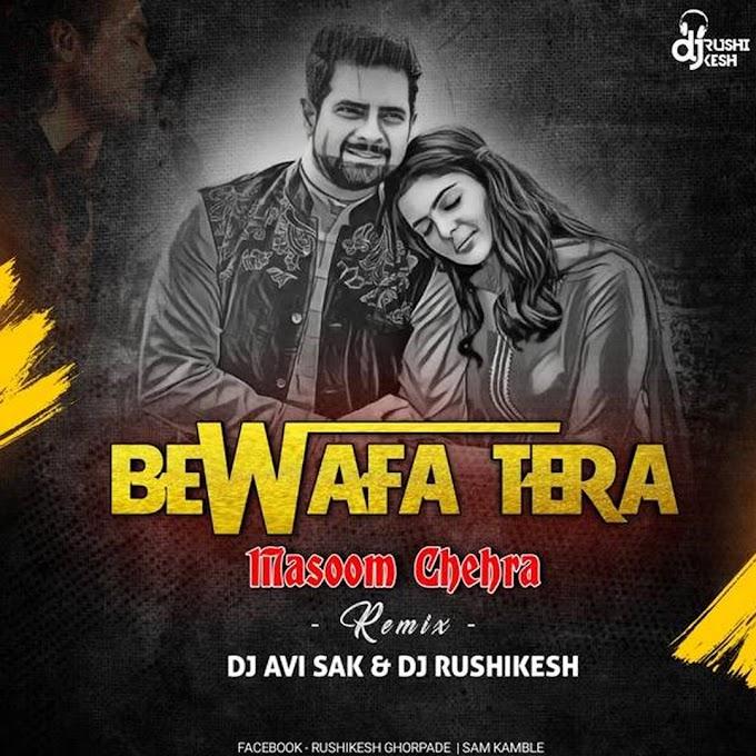 Bewafa Tera Masoon Chehra - Remix - Dj Avi Sak & Dj Rushikesh