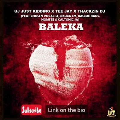 ThackzinDJ, UJ Just Kidding, Tee Jay - Baleka (feat. Caltonic SA, Nomtee, Chosen Vocalist & Jessica LM)
