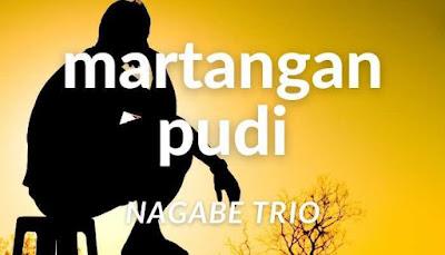 Lirik Lagu Martangan Pudi Nagabe Trio
